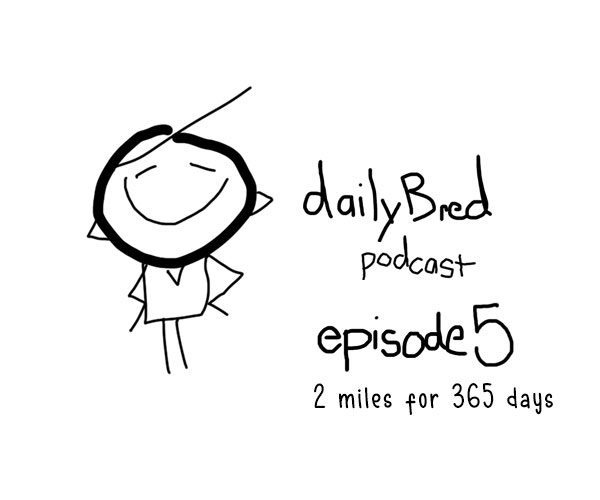 Episode 5: 2 miles for 365 days