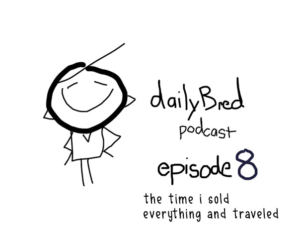 Episode 8: the time i sold everything and traveled