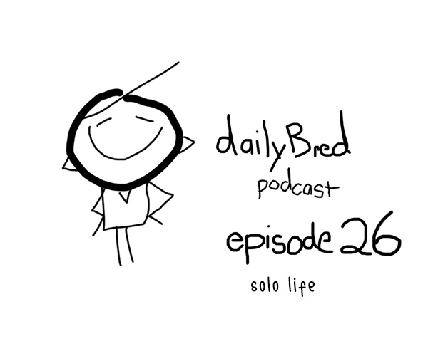 Episode 26: solo life