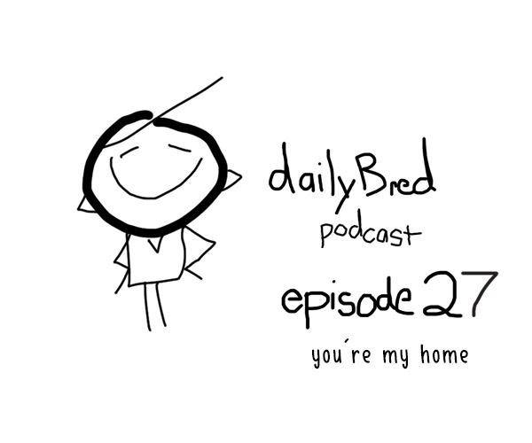 Episode 27: you're my home