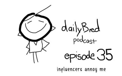 Episode 35: influencers annoy me