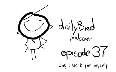 Episode 37: why i work for myself