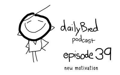 Episode 39: new motivation