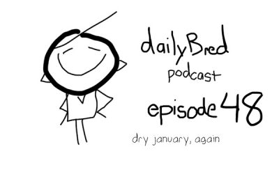 Episode 48: dry january again