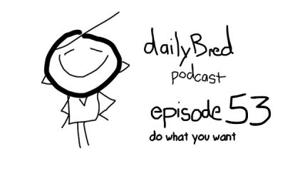 Episode 53: do what you want