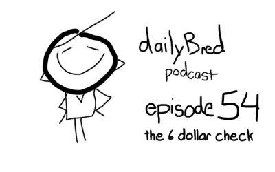 Episode 54: the 6 dollar check