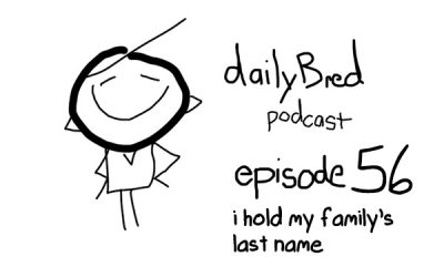 Episode 56: i hold my family's last name